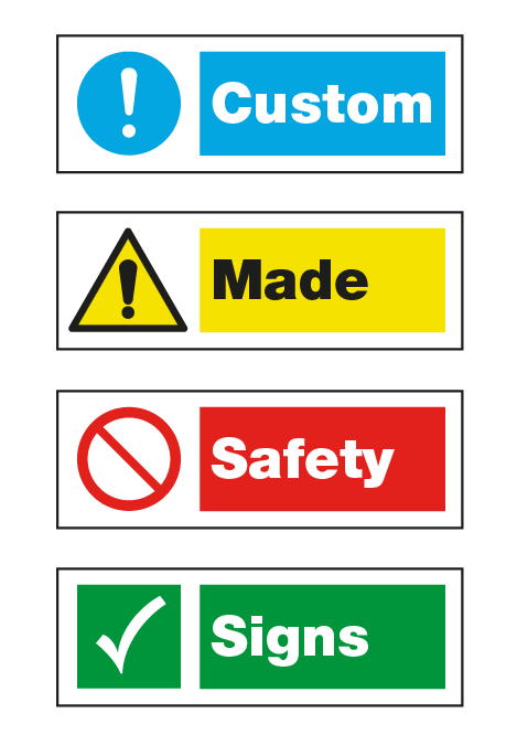 Custom Made Safety Signs - Create your own safety message