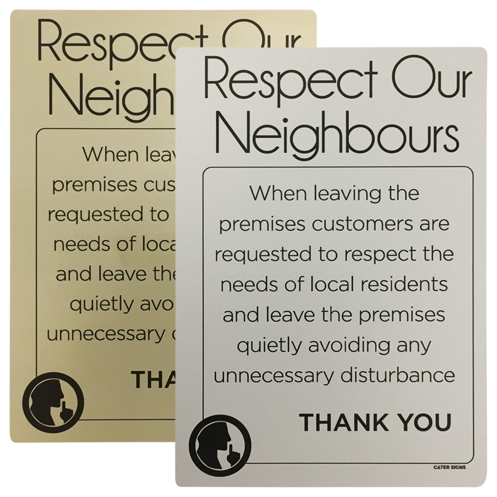 Respect Our Neighbours Sign Leave Premises Quietly Notice