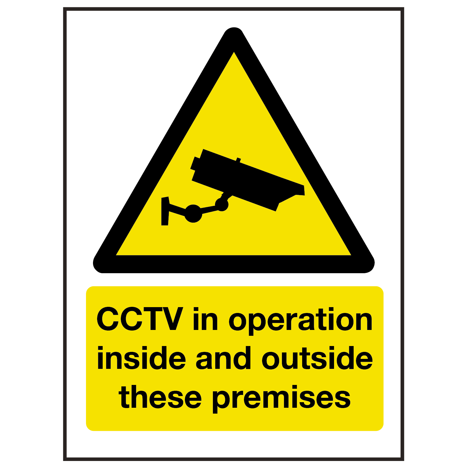 CCTV in Operation Inside and Outside Premises Sign