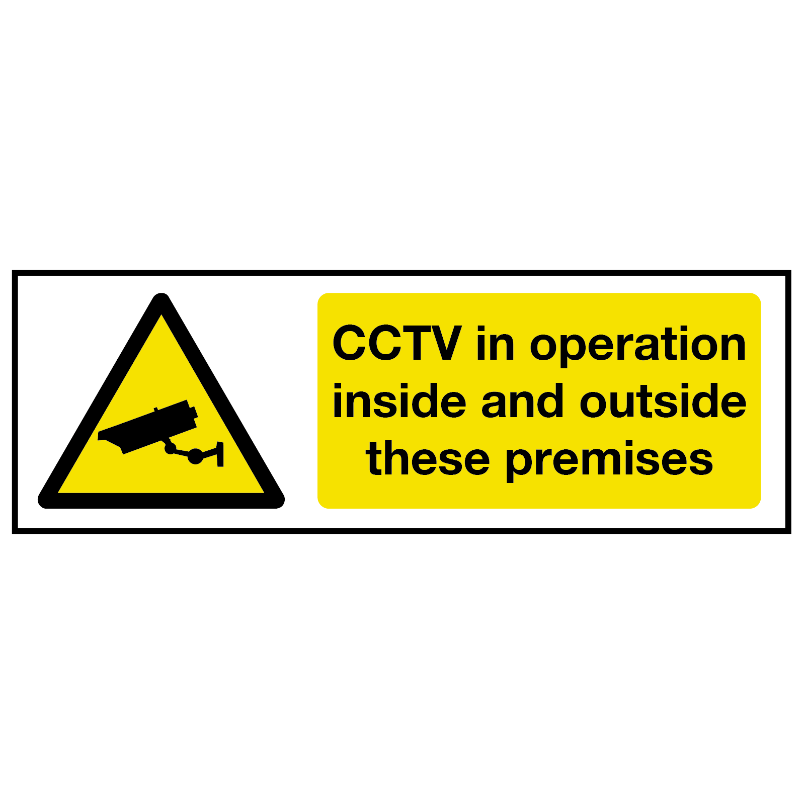 Wide CCTV in Operation Inside and Outside Premises Sign