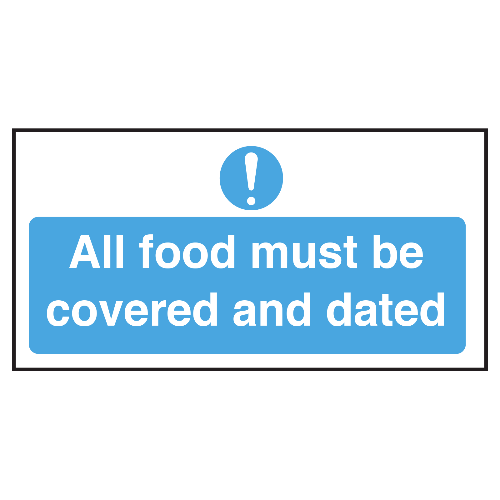 All Food Must be Covered and Dated
