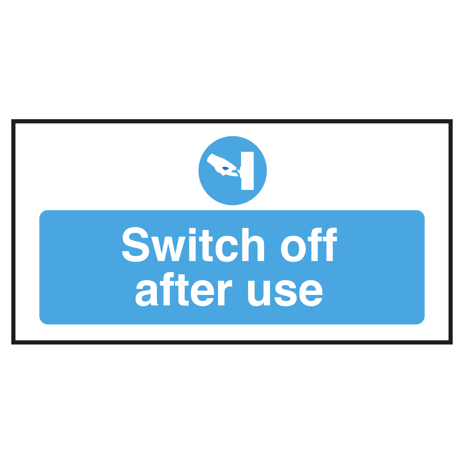 Switch Off After Use equipment safety Notice