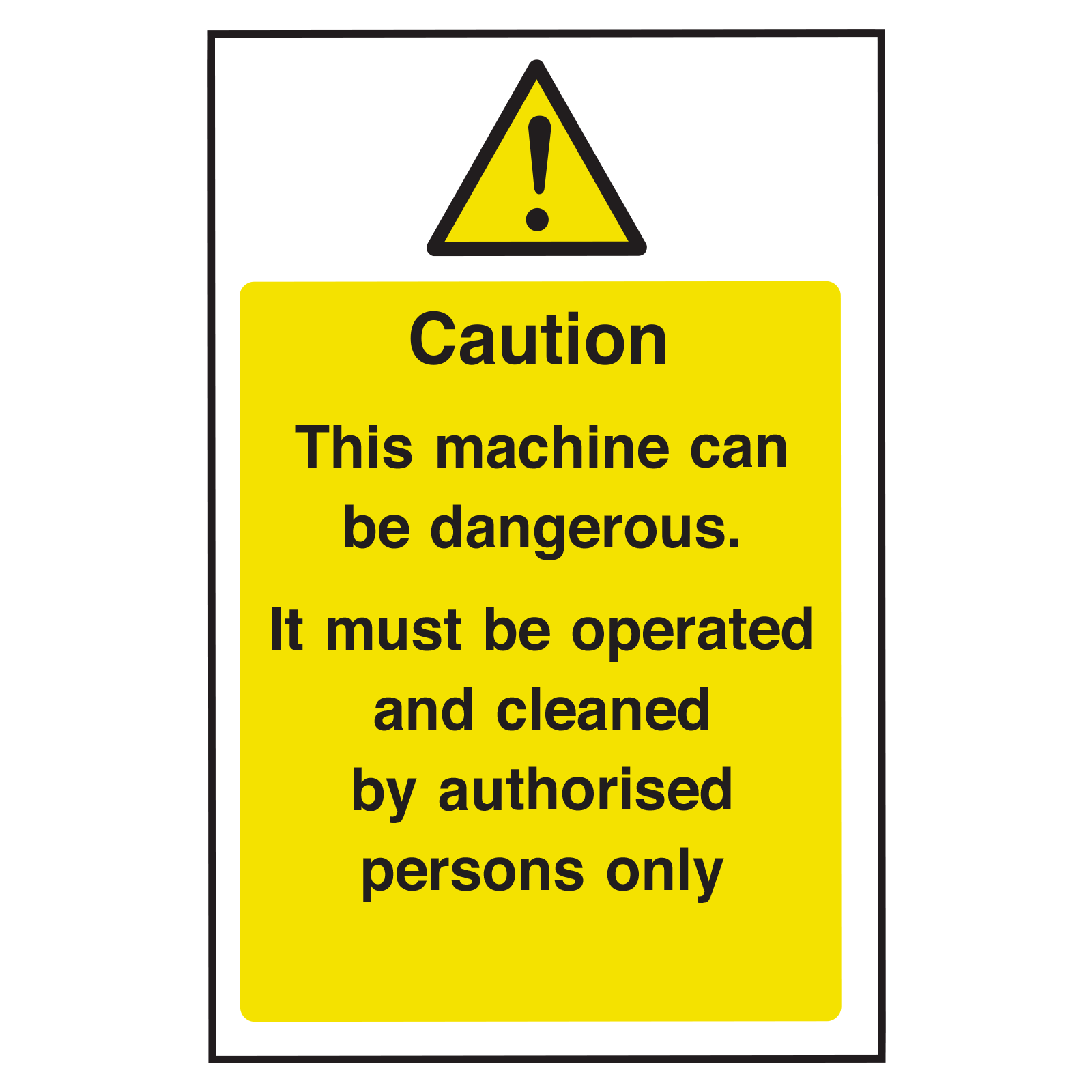 Machine Caution and Cleaning Sign