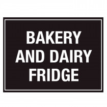 Bakery and Dairy Fridge Storage Sign