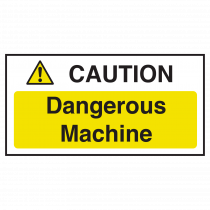 Caution Dangerous Machine Notice