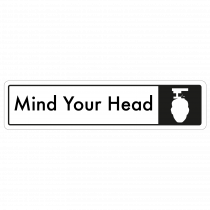 Mind Your Head Door Sign - Black on White
