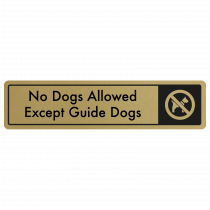 No Dogs Allowed, Except Guide Dogs Door Sign - Black on Gold