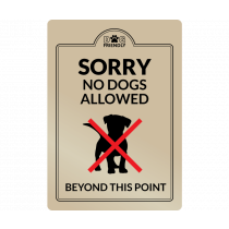 Sorry No Dogs allowed beyond this point Interior Sign