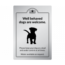 Well behaved dogs are welcome wall mounted exterior Sign