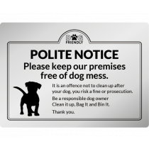 Polite notice please keep our premises free of dog mess wall mounted Exterior Sign