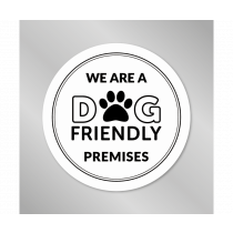 We are a Dog Friendly Premises vinyl window sticker