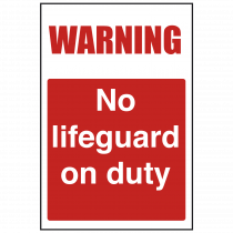Warning - No Lifeguard on Duty Safety Sign