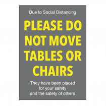 Please Do Not move any Tables or Chairs Notice