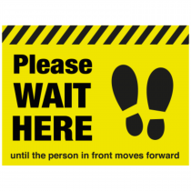 Please wait here until the person in front moves forwards floor sign