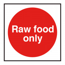 Raw Foods Only Storage Sign