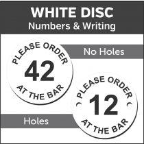 White Please order at the Bar Engraved Table Number Discs