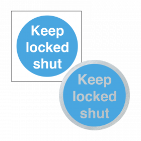 Keep Locked Shut - Sign & Disc