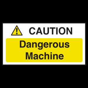 Caution Dangerous Machine Notice