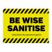 Be Wise Santise floor vinyl sign. 400x300mm